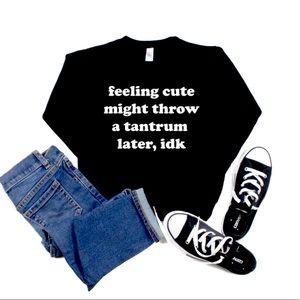 Feeling Cute Sweatshirt